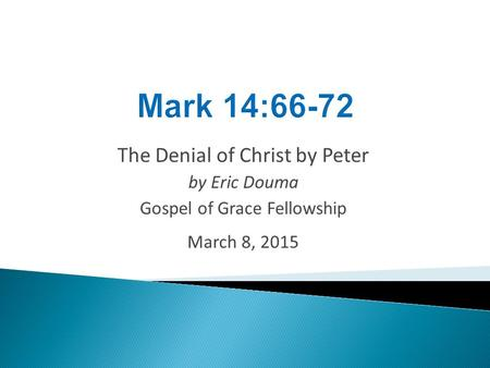 Mark 14:66-72 The Denial of Christ by Peter by Eric Douma