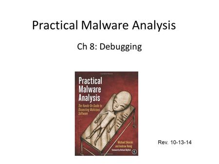 Practical Malware Analysis Ch 8: Debugging Rev. 10-13-14.