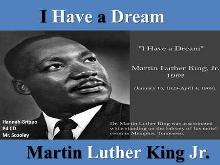 Martin Luther King Jr. I Have a Dream Hannah Grippo Pd CD Mr. Scooley.