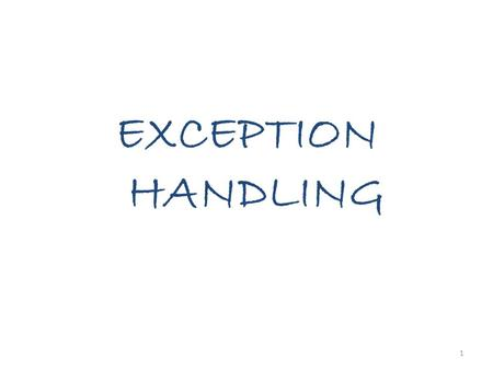 1 EXCEPTION HANDLING. 2 An exception is an abnormal condition that arises in a code sequence at run-time(run-time error) A Java exception is an object.