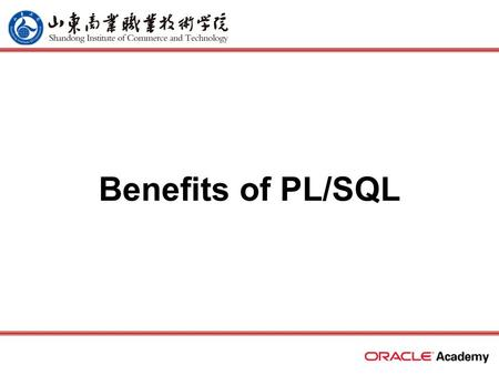 Benefits of PL/SQL. 2 home back first prev next last What Will I Learn? In this lesson, you will learn to: –List and explain the benefits of PL/SQL –List.