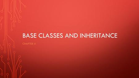 BASE CLASSES AND INHERITANCE CHAPTER 4. Engineer Class.