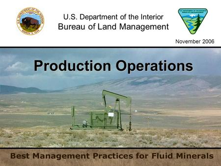Production Operations U.S. Department of the Interior Bureau of Land Management November 2006.