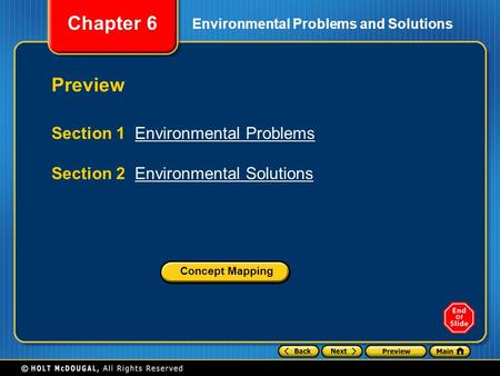 Chapter 6 Preview Section 1 Environmental ProblemsEnvironmental Problems Section 2 Environmental SolutionsEnvironmental Solutions Environmental Problems.