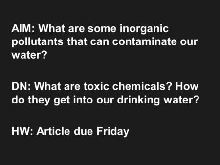 AIM: What are some inorganic pollutants that can contaminate our water