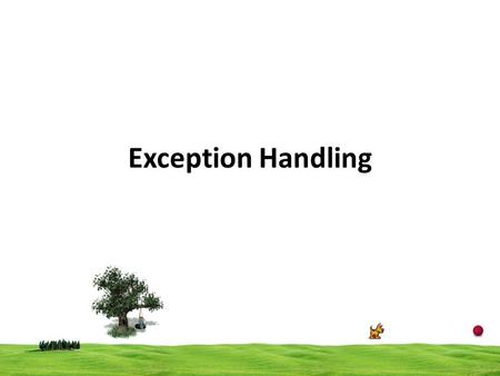 Exception Handling. 2 Two types of bugs (errors) Logical error Syntactic error Logical error occur  Due to poor understanding of the problem and solution.