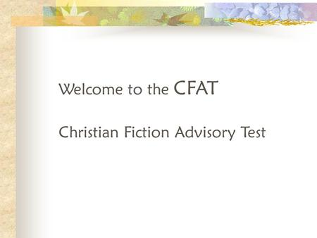 Welcome to the CFAT Christian Fiction Advisory Test.