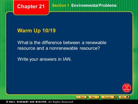 < BackNext >PreviewMain Section 1 Environmental Problems Warm Up 10/19 What is the difference between a renewable resource and a nonrenewable resource?
