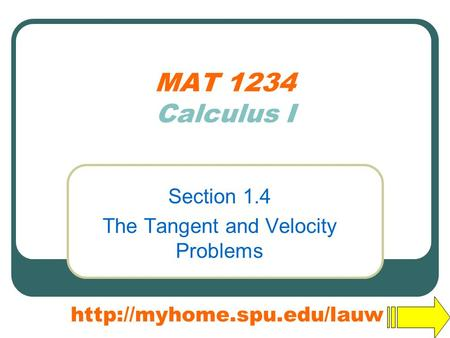 MAT 1234 Calculus I Section 1.4 The Tangent and Velocity Problems