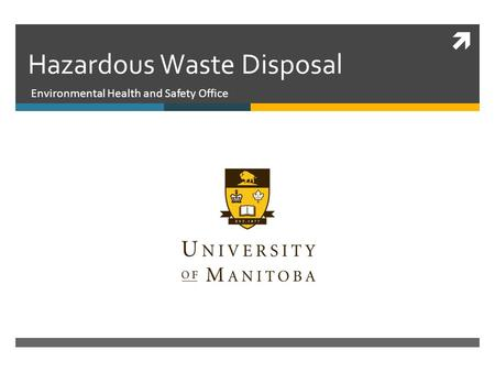  Hazardous Waste Disposal Environmental Health and Safety Office.