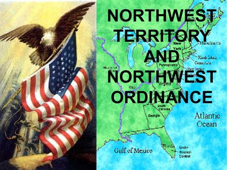NORTHWEST TERRITORY AND NORTHWEST ORDINANCE