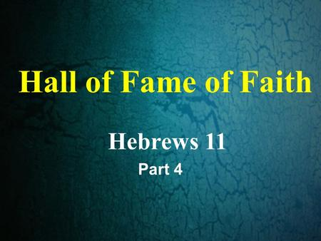 Hall of Fame of Faith Hebrews 11 Part 4. Anything worth doing, is worth doing --- poorly. G. K. Chesterton.