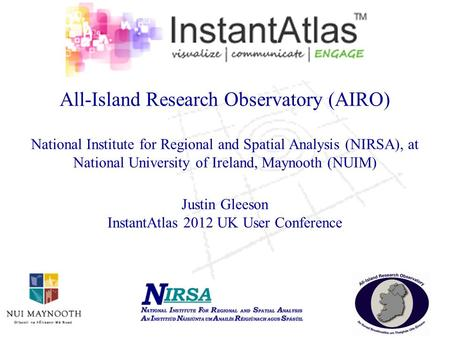 All-Island Research Observatory (AIRO) National Institute for Regional and Spatial Analysis (NIRSA), at National University of Ireland, Maynooth (NUIM)