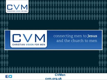 CVMen cvm.org.uk. 64% of the UK population can think of no reason why they would go to church 64% of the UK population can think of no reason why they.