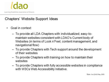 Chapters' Website Support Ideas Goal in context –To provide all LDA Chapters with individualized, easy-to- maintain websites consistent with LDAO's Current.