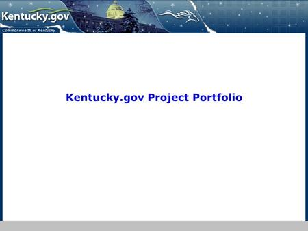 Kentucky.gov Project Portfolio. Kentucky Interactive LLC- Draft Confidential 2 Kentucky Interactive LLC- Draft Confidential 2 Content Management Server.