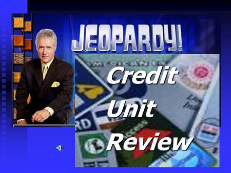 CreditUnitReview JEOPARDY Consumer credit The use of credit for personal or individual needs.