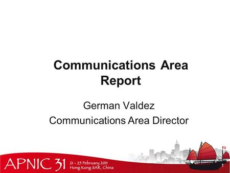 Communications Area Report German Valdez Communications Area Director 1.