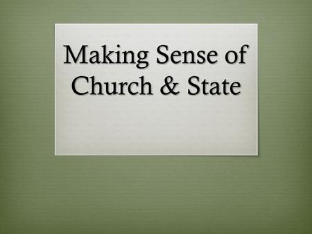 "Making Sense of Church & State. ""We must go elsewhere, therefore, to ascertain its meaning"" – Reynolds v. US (1878)"