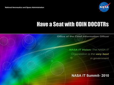 Have a Seat with ODIN DOCOTRs NASA IT Summit- 2010.