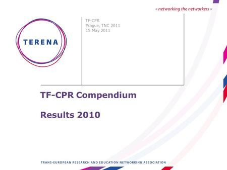 TF-CPR Compendium Results 2010 TF-CPR Prague, TNC 2011 15 May 2011.