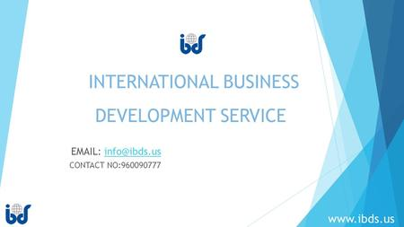 CONTACT NO:960090777 INTERNATIONAL BUSINESS   DEVELOPMENT SERVICE.