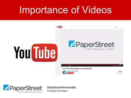 Importance of Videos Stephanie Hernandez Essential Developer.