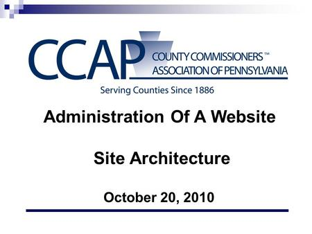 Administration Of A Website Site Architecture October 20, 2010.