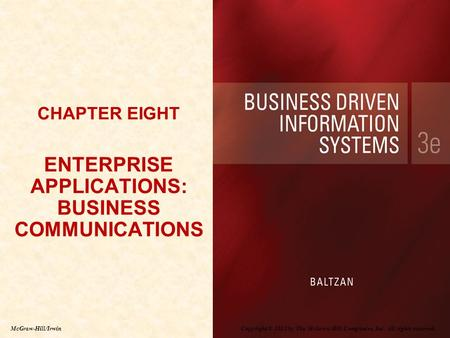 Copyright © 2012 by The McGraw-Hill Companies, Inc. All rights reserved. McGraw-Hill/Irwin CHAPTER EIGHT ENTERPRISE APPLICATIONS: BUSINESS COMMUNICATIONS.