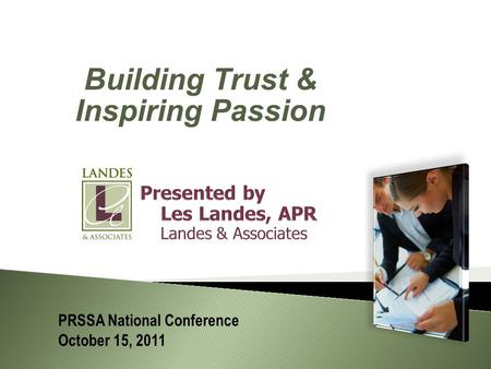 Building Trust & Inspiring Passion PRSSA National Conference October 15, 2011.