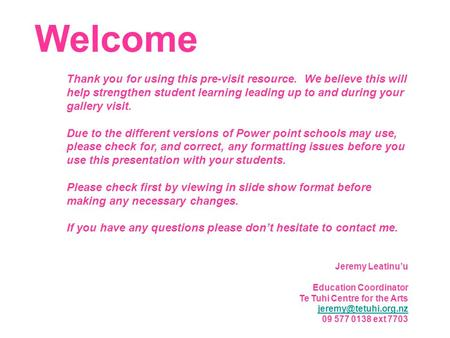 Thank you for using this pre-visit resource. We believe this will help strengthen student learning leading up to and during your gallery visit. Due to.