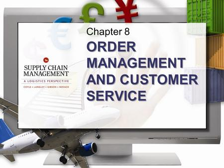 Chapter 8 ORDER MANAGEMENT AND CUSTOMER SERVICE. ©2013 Cengage Learning. All Rights Reserved. May not be scanned, copied or duplicated, or posted to a.
