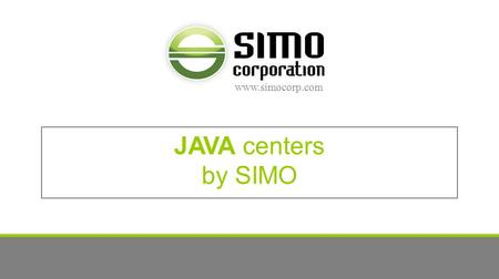 Www.simocorp.com JAVA centers by SIMO. | our focus concentrate + collaborate SIMO specializes in private offices and collaborative spaces Concentrate.