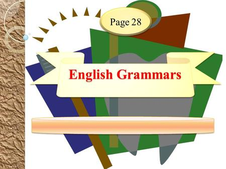 English Grammars English Grammars Page 28. Look at the video and try to figure out how to use need to be + Past Participle.