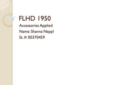 FLHD 1950 Accessories Applied Name: Shanna Neppl St. #: 00370459.