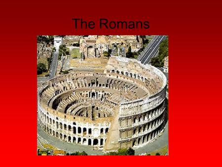 The Romans. Rome is Founded Legend says Rome was founded in 753 BC by Romulus and Remus, twins sons of the god Mars and a Latin princess. The twins were.