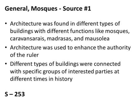 General, Mosques - Source #1 Architecture was found in different types of buildings with different functions like mosques, caravansarais, madrasas, and.