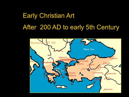 Early Christian Art After 200 AD to early 5th Century.