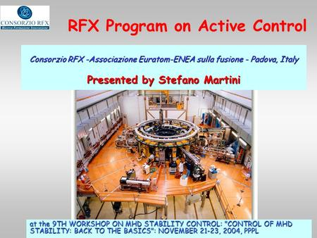 RFX Program on Active Control at the 9TH WORKSHOP ON MHD STABILITY CONTROL: CONTROL OF MHD STABILITY: BACK TO THE BASICS: NOVEMBER 21-23, 2004, PPPL.