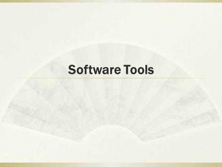 Software Tools.  It accomplishes an important task  (for better and for worse) You don't have to make it yourself, and it abstracts a set of knowledge.