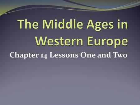 Chapter 14 Lessons One and Two. Early Middle Ages: Early Christian: 200 AD – 550 Dark Ages: 550-750 Carolingian and Ottonian: 750-1000 Romanesque: 1000-1150.