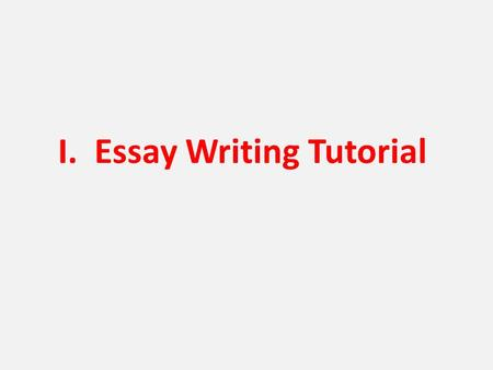 "I. Essay Writing Tutorial. A. 3 ""FRQ"" ESSAYS 1. DBQ (Document–based Question): Use ALL the docs! 2. CCOT Changes & Continuities! 3. COMPARE/CONTRAST Similar."