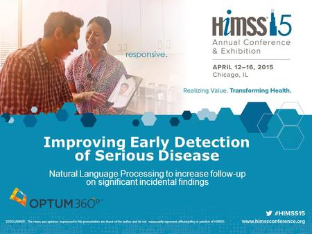 Improving Early Detection of Serious Disease Natural Language Processing to increase follow-up on significant incidental findings DISCLAIMER: The views.