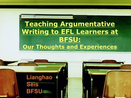 Lianghao Seis BFSU Teaching Argumentative Writing to EFL Learners at BFSU: Our Thoughts and Experiences.