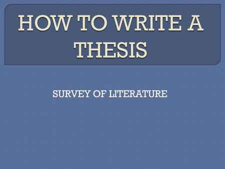 SURVEY OF LITERATURE.  tells the reader how you will interpret the significance of the subject matter under discussion.  is a road map for the paper;