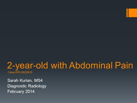 2-year-old with Abdominal Pain Case MRN