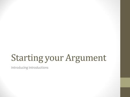 Starting your Argument