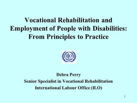 Debra Perry Senior Specialist in Vocational Rehabilitation