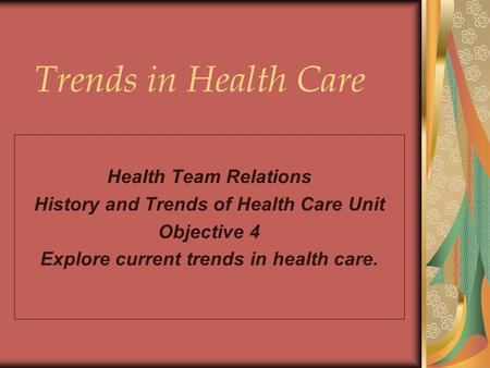 Trends in Health Care Health Team Relations