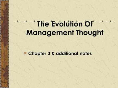 The Evolution Of Management Thought Chapter 3 & additional notes.